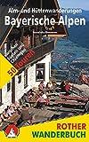Alm- und H�ttenwanderungen Bayerische Alpen: 50 Touren zwischen F�ssen und Chiemgau. (Rother Wanderbuch)