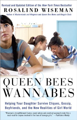 Queen Bees and Wannabes: Helping Your Daughter Survive...