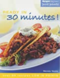 Wendy Veale Weight Watchers Ready in 30 Minutes (Weight Watchers: Pure points)