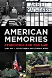 Joachim J. Savelsberg American Memories: Atrocities and the Law (American Sociological Association's Rose Series in Sociology)