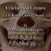 Karl-Ludwig Sand: Celebrated Crimes, Book 5 | Alexandre Dumas