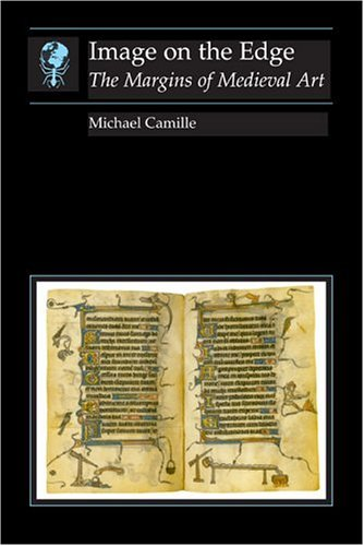 Image on the Edge: The Margins of Medieval Art (Reaktion Books - Essays in Art and Culture)