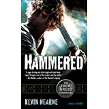 Hammered (with bonus short story): The Iron Druid Chronicles, Book Three ~ Kevin Hearne