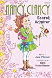 Fancy Nancy: Nancy Clancy, Secret Admirer (Nancy Clancy Chapter Books series)