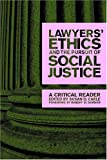 Lawyers' Ethics and the Pursuit of Social Justice: A Critical Reader (Critical America (New York University Paperback))
