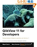 QlikView 11 Developer's: Develop Business Intelligence Applications With Qlikview 11