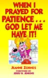 img - for When I Prayed for Patience book / textbook / text book