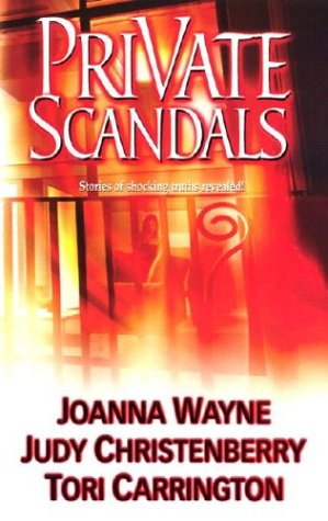 Private Scandals (Feature Anthology), Joanna Wayne, Judy Christenberry, Tori Carrington