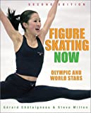 Figure Skating Now: Olympic and World Stars (1552978338) by Steve Milton