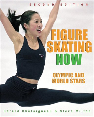 Figure Skating Now: Olympic and World Stars