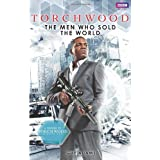 Torchwood: The Men Who Sold The Worldby Guy Adams