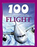 Flight (100 Things You Should Know About...)
