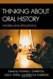 img - for Thinking about Oral History: Theories and Applications book / textbook / text book