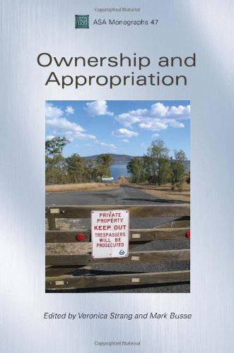 Ownership and Appropriation (Association of Social Anthropologists Monographs)