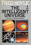 Intelligent Universe: A New View of Creation and Evolution (Mermaid Books)