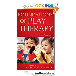 Foundations of Play Therapy Charles E. Schaefer