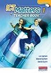 ICT Matters 1 Teachers Book Year 7