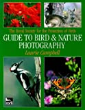 Laurie Campbell The Royal Society for the Protection of Birds Guide to Bird and Nature Photography