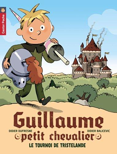 Guillaume petit chevalier (1) : Le Tournoi de Tristelande