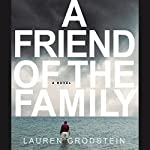 Friend of the Family | Lauren Grodstein