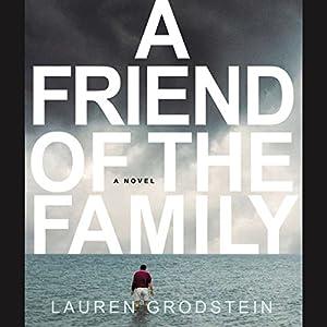Friend of the Family | [Lauren Grodstein]