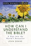 How Can I Understand the Bible?: A Way into the World's Best-Seller (Bible Answer Library) (1577488164) by Drane, John William