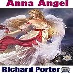 Anna Angel: A Short Story | Richard Porter