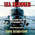 Sea Skimmer: The Untold Story of the Falklands War | Larry Jeram-Croft