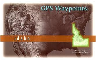 GPS Waypoints: Idaho