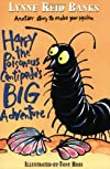 Harry the Poisonous Centipede&#39;s Big Adventure