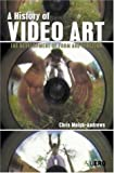 A History of Video Art: The Development of Form and Function