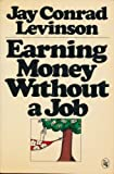 Earning Money Without a Job (0030476119) by Levinson, Jay Conrad