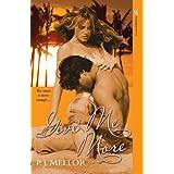 Give Me More ~ P. J. Mellor