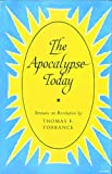 The Apocalypse Today (0227674057) by Torrance, Thomas F.