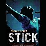 Stick | Andrew Smith