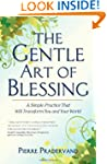 The Gentle Art of Blessing: A Simple...
