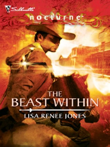 The Beast Within (Silhouette Nocturne) by Lisa Renee Jones