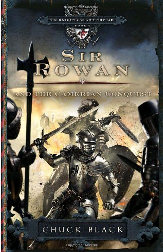 Sir Rowan and the Camerian Conquest (The Knights of Arrethtrae), Black, Chuck