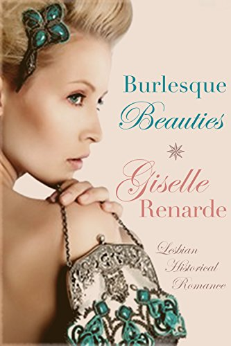 Book: Burlesque Beauties - Lesbian Historical Romance by Giselle Renarde
