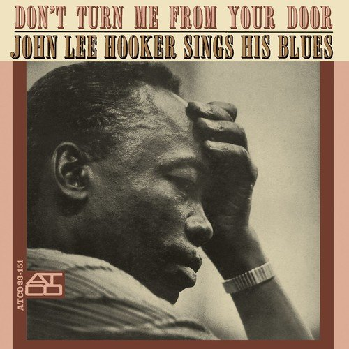 CD : John Lee Hooker - Don't Turn Me from Your Door (United Kingdom - Import)