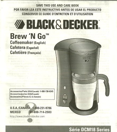 Owner's Manual for the Brew N Go, Black & Decker, Coffeemaker, in English, Spanish and French Serie Dcm 18 Series