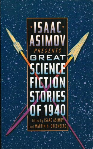 Isaac Asimov Presents Great Science Fiction Stories of 1940