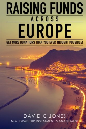 Raising Funds Across Europe: Get More Donations Than you Ever Thought Possible PDF