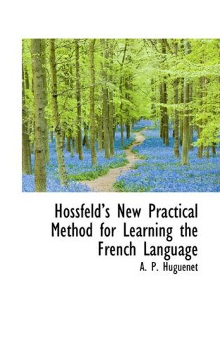 Hossfelds New Practical Method for Learning the French Language