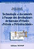 """Technologie et documents à l'usage des dessinateurs de bureaux d'études """"Pétrole et pétroléochimie"""""""