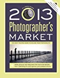 img - for 2013 Photographer's Market [Paperback] [2012] (Author) Mary Burzlaff Bostic book / textbook / text book