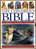 The Children's Bible: In Eight Classic Volumes: Stories from the Old and New Testaments, Specially Written for the Younger Reader, with Over 1600 Beautiful Illustrations (8 Volume Box Set)