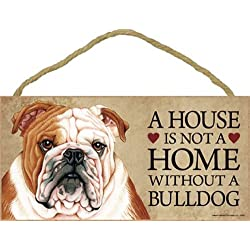 A house is not a home without Bulldog - 5 x 10 Door Sign
