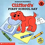 Clifford's First School Day (Clifford the Small Red Puppy) (0439082846) by Norman Bridwell
