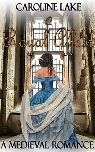 Romance: A Royal Affair: A Medieval Romance PDF Download Free